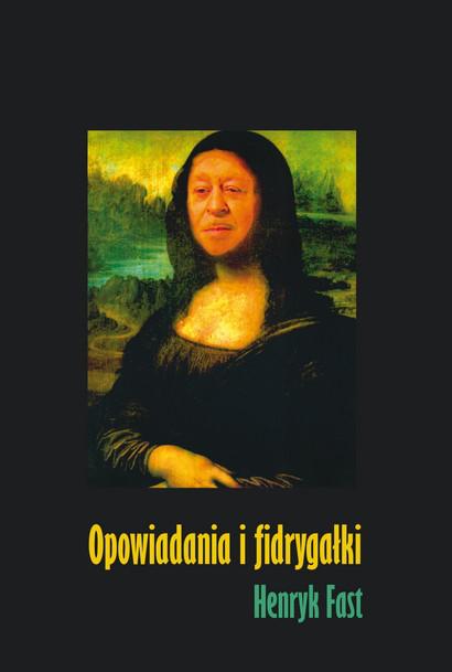 Henryk Fast. Opowiadania i fidrygałki. Warszawska Firma Wydawnicza